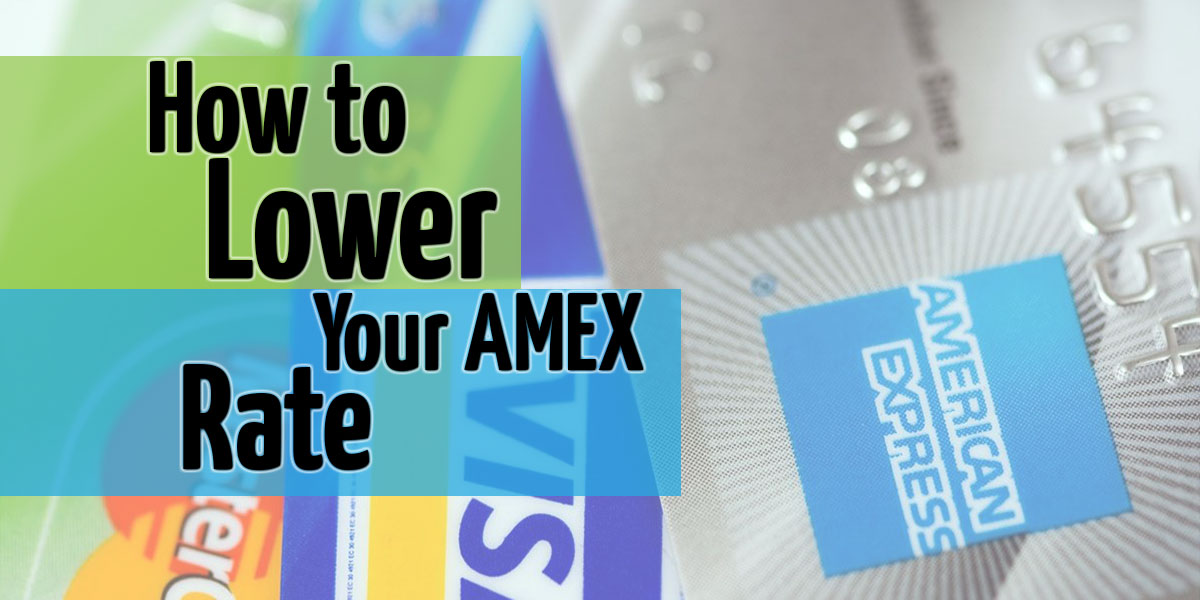 How to lower your american express rate